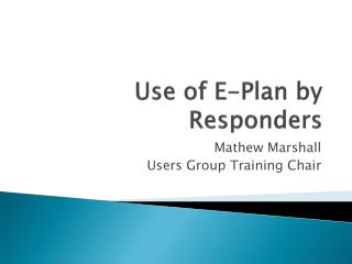 Use of E-Plan by Responders