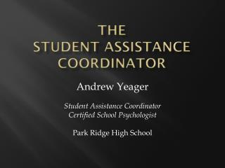 the  student assistance coordinator