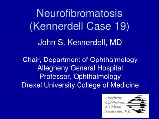 Neurofibromatosis (Kennerdell Case 19)