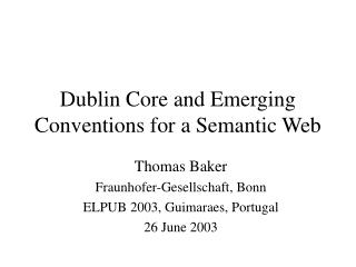 Dublin Core and Emerging Conventions for a Semantic Web