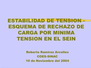 ESTABILIDAD DE TENSION - ESQUEMA DE RECHAZO DE CARGA POR MINIMA TENSION EN EL SEIN