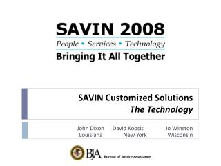 SAVIN Customized Solutions The Technology