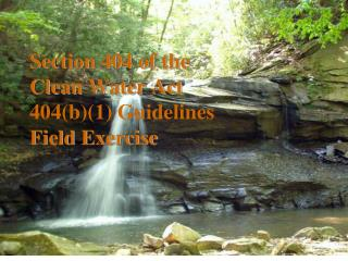 Section 404 of the  Clean Water Act   404(b)(1) Guidelines Field Exercise