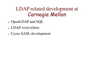 LDAP related development at  Carnegie Mellon