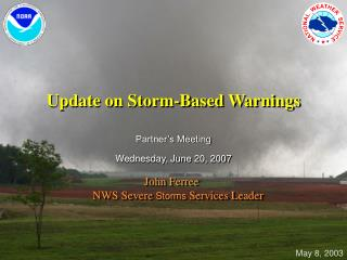 Update on Storm-Based Warnings