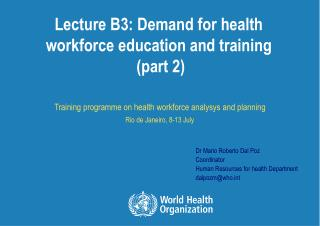 Lecture B3: Demand for health workforce education and training  (part 2)