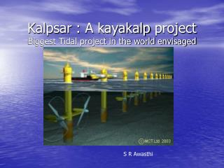 Kalpsar  : A  kayakalp  project  Biggest Tidal project in the world envisaged