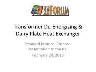 Transformer De-Energizing & Dairy Plate Heat Exchanger