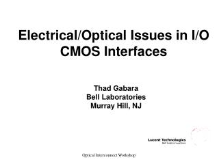 Electrical/Optical Issues in I/O CMOS Interfaces