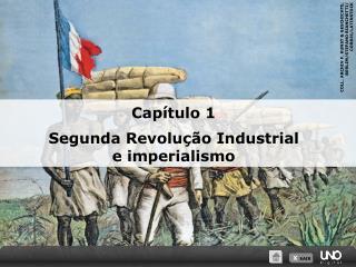 Capítulo 1  Segunda Revolução Industrial e imperialismo