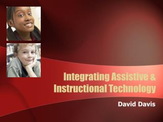 Integrating Assistive & Instructional Technology