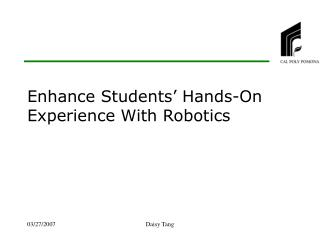 Enhance Students' Hands-On Experience With Robotics