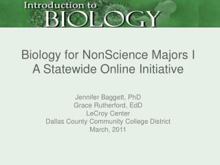 Biology for  NonScience  Majors I A Statewide Online Initiative