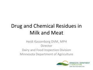Drug and Chemical Residues in Milk and Meat