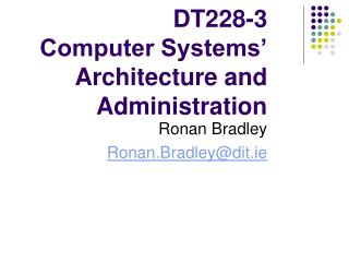 DT228-3 Computer Systems' Architecture and Administration