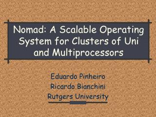 Nomad: A Scalable Operating System for Clusters of Uni and Multiprocessors