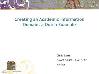 Creating an Academic Information Domain: a Dutch Example