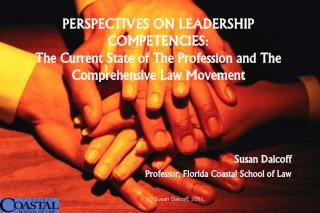 PERSPECTIVES ON LEADERSHIP COMPETENCIES:   The Current State of The Profession and The Comprehensive Law Movement