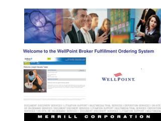 Welcome to the WellPoint Broker Fulfillment Ordering System