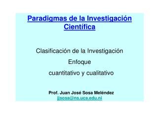 Paradigmas de la Investigación Científica Clasificación de la Investigación Enfoque   cuantitativo y cualitativo