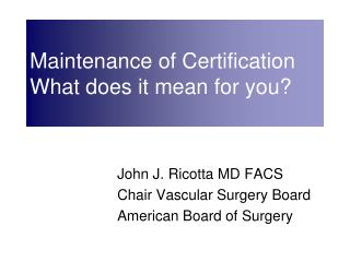 Maintenance of Certification What does it mean for you