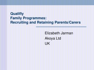 Qualifly Family Programmes:  Recruiting and Retaining Parents/Carers