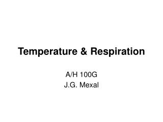 Temperature & Respiration