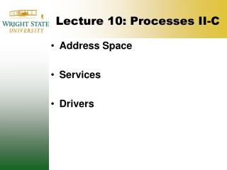Lecture 10: Processes II-C