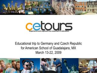 Educational trip to Germany and Czech Republic for American School of Guadalajara, MX March 13-22, 2009