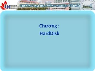 Chương : HardDisk