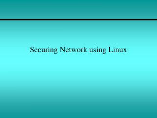 Securing Network using Linux
