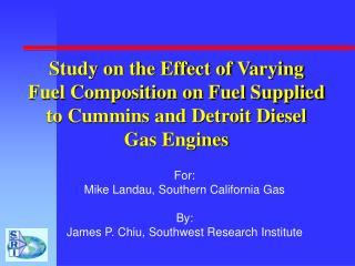 Study on the Effect of Varying Fuel Composition on Fuel Supplied to Cummins and Detroit Diesel Gas Engines