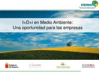 I+D+i en Medio Ambiente: Una oportunidad para las empresas