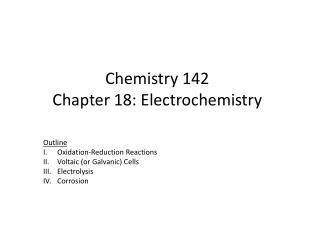 Chemistry 142 Chapter 18: Electrochemistry