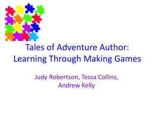 Tales of Adventure Author: Learning Through Making Games