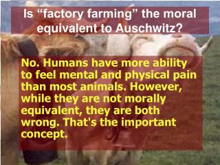 "Is ""factory farming"" the moral equivalent to Auschwitz?"