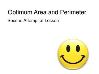 Optimum Area and Perimeter