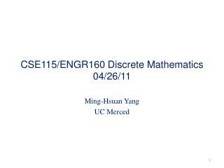 CSE115/ENGR160 Discrete Mathematics 04/26/11