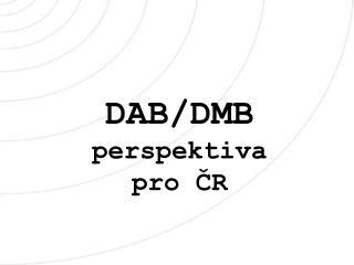 DAB/DMB perspektiva pro ?R