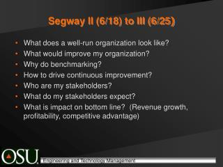 Segway II (6/18) to III (6/25 )