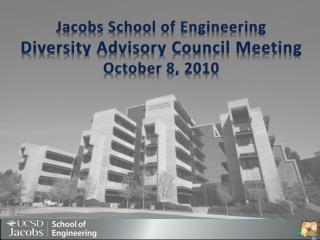 Jacobs School of Engineering Diversity Advisory Council Meeting October 8, 2010