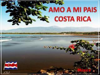AMO A MI PAIS COSTA RICA