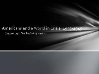 Americans and a World in Crisis,  1933-1945