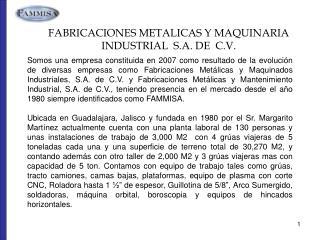 FABRICACIONES METALICAS Y MAQUINARIA  INDUSTRIAL  S.A. DE  C.V.