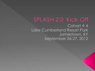 SPLASH 2.0  Kick-Off