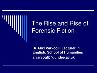 The Rise and Rise of Forensic Fiction