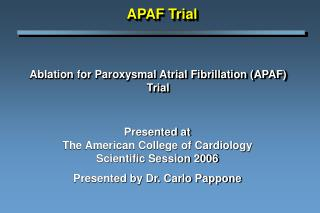 Ablation for Paroxysmal Atrial Fibrillation APAF Trial