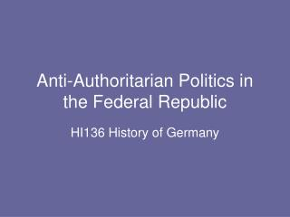 Anti-Authoritarian Politics in the Federal Republic