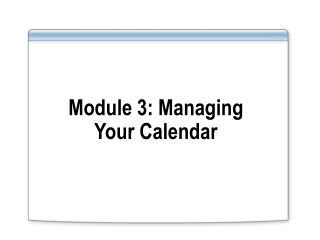 Module 3: Managing Your Calendar