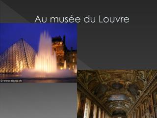 Au musée du Louvre